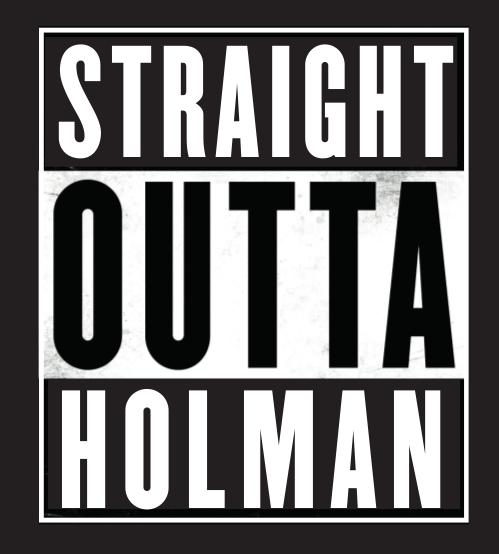 straight outta holman